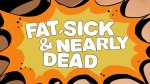 Fat, Sick and Nearly Dead: ADocumentary